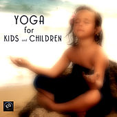 Yoga for Kids and Children - Yoga Music for Yoga Classes, Children`s Yoga Songs by Yoga Music for Kids Masters