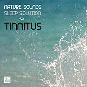 Tinnitus - Nature Sounds Sleep Solution for Tinnitus by Nature Sounds Sleep Solution for Tinnitus