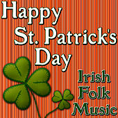 Happy St. Patrick's Day (Irish Folk Music) by World Music Unlimited