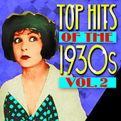 Top Hits Of The 1930s Vol. 2 by Various Artists