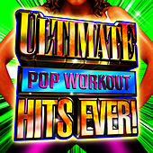 Ultimate Pop Workout Hits Now! by Cardio Workout Crew