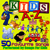 Kids A-Z - 50 Favourite Songs by Songs for Kids