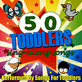 50 Toddlers Sing-Along Songs by Songs For Toddlers