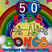 50 Kids Sing-Along Songs by Songs for Kids