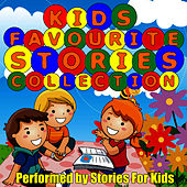 Kids Favourite Stories Collection by Stories For Kids