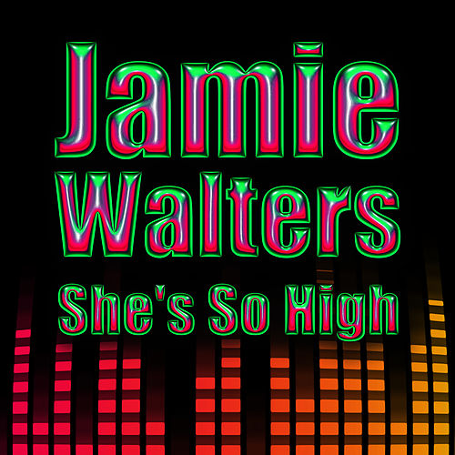 She's So High by Jamie Walters