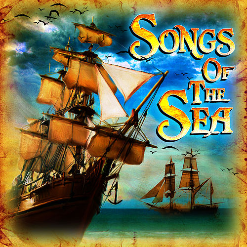 Songs Of The Sea von Various Artists