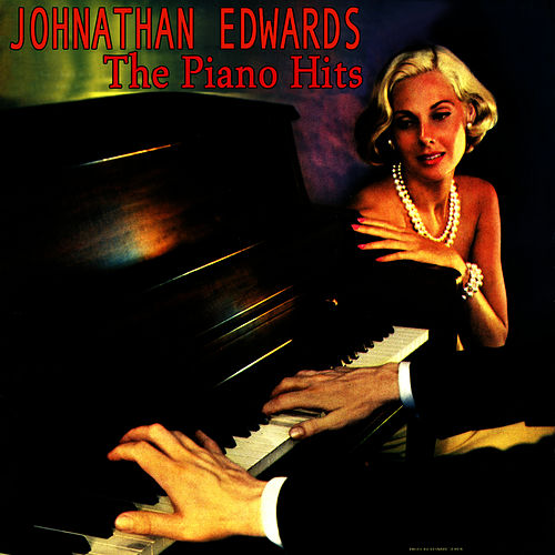 The Piano Hits by Jonathan Edwards
