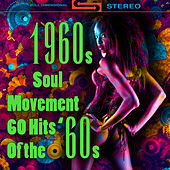 1960s Soul Movement - 60 Hits Of The '60s (Re-Recorded / Remastered Versions) by Various Artists