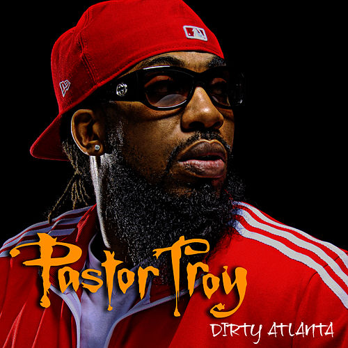Dirty Atlanta by Pastor Troy
