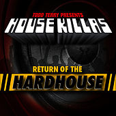 Todd Terry House Killas (Return Of The Hardhouse) by Todd Terry