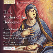 Victoria: Hail, Mother of the Redeemer by The Sixteen