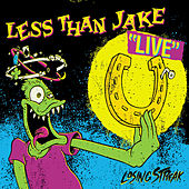 Losing Streak: Live by Less Than Jake