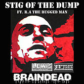 Braindead by Stig Of The Dump