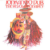 Jonkanoo Dub by The Revolutionaries