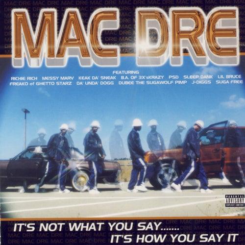 It's Not What You Say…It's How You Say It by Mac Dre