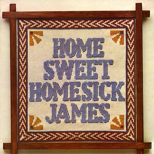 Home Sweet Homesick James by Homesick James