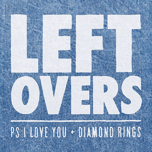 Leftovers by P.S. I Love You