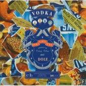Vodka Doughnuts And Dole by Orange Deluxe