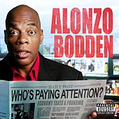 Who's Paying Attention? by Alonzo Bodden