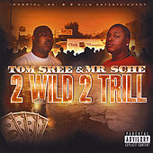 2 Wild 2 Trill by Mr. Sche