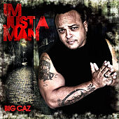Just A Man by Big Caz