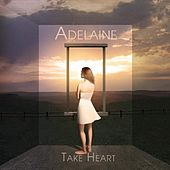 Take Heart by Adelaine