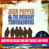 John Popper And The Duskray Troubadours by John Popper