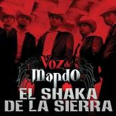 El Shaka De La Sierra by Voz De Mando