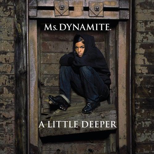 A Little Deeper by Ms. Dynamite