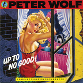 Up To No Good by Peter Wolf