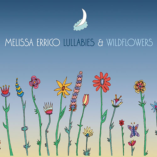Lullabies & Wildflowers by Melissa Errico