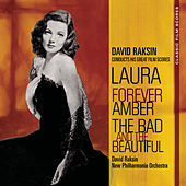 Classic Film Scores: Laura/Forever Amber/The Bad and the Beautiful by David Raksin