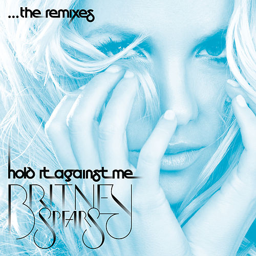 Hold It Against Me (Remix EP) by Britney Spears