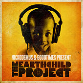 Nickodemus & Goodtimes present: The Earthchild Project by Various Artists