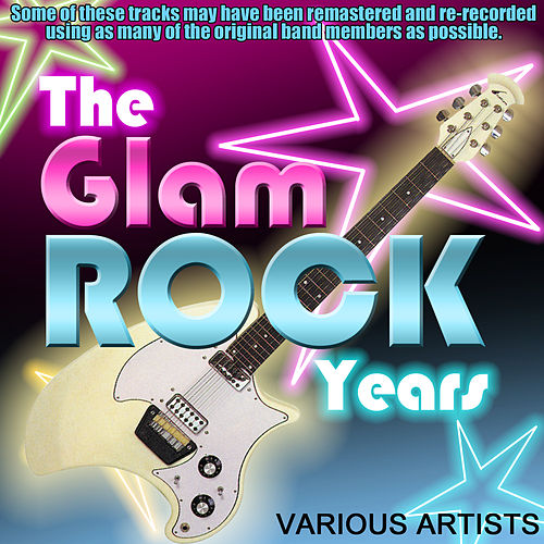 The Glam Rock Years by Various Artists