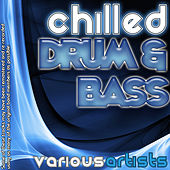 Chilled Drum & Bass by Various Artists