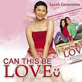 Can This Be Love by Sarah Geronimo