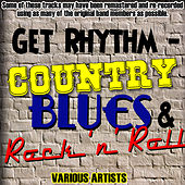 Get Rhythm - Country, Blues & Rock 'n' Roll von Various Artists