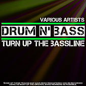 Drum N' Bass Mix: Turn Up The Bassline by Various Artists