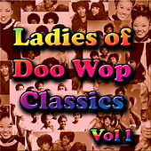Ladies of  Doo Wop Classics Vol 1 by Various Artists