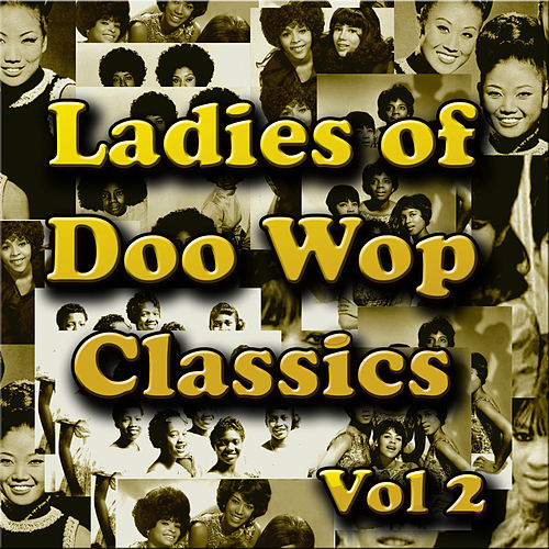 Ladies of  Doo Wop Classics Vol 2 von Various Artists