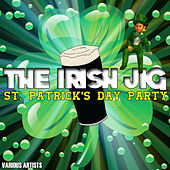 The Irish Jig - St. Patrick's Day Party by Various Artists