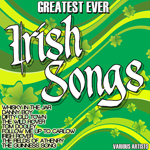 Greatest Ever Irish Songs by Various Artists