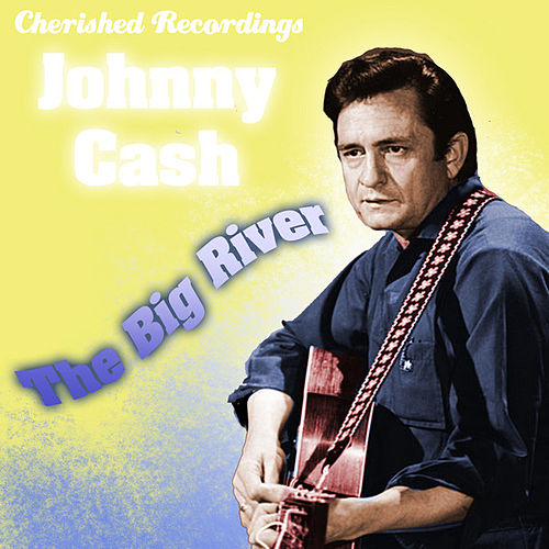 The Big River von Johnny Cash