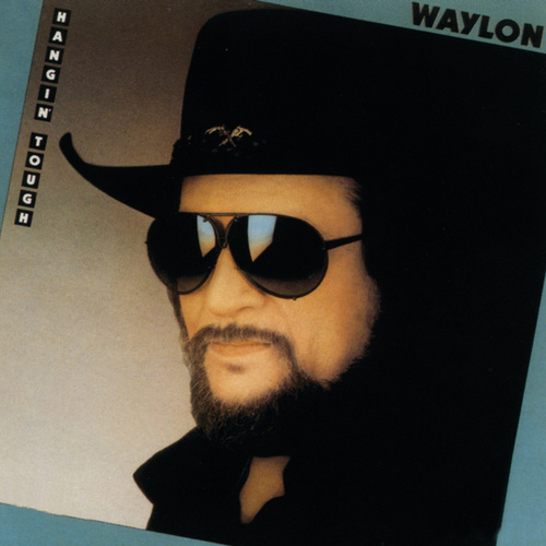 Hangin' Tough by Waylon Jennings