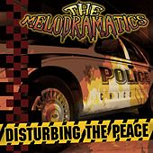 Disturbing the Peace by Melodramatics