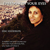 Freedom In Your Eyes by Eric Andersen