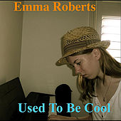 Used to Be Cool by Emma Roberts