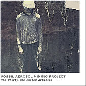 The Thirty-One Rusted Articles by Fossil Aerosol Mining Project